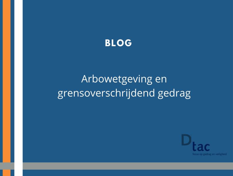 Blog Arbowetgeving en grensoverschrijdend gedrag